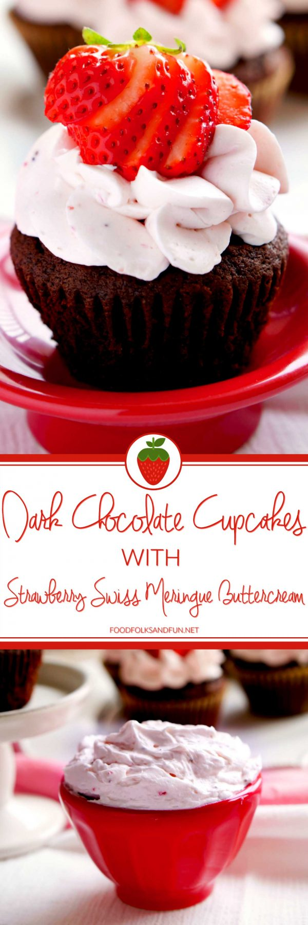 The best Dark Chocolate Cupcakes recipe with Strawberry Swiss Meringue Buttercream.