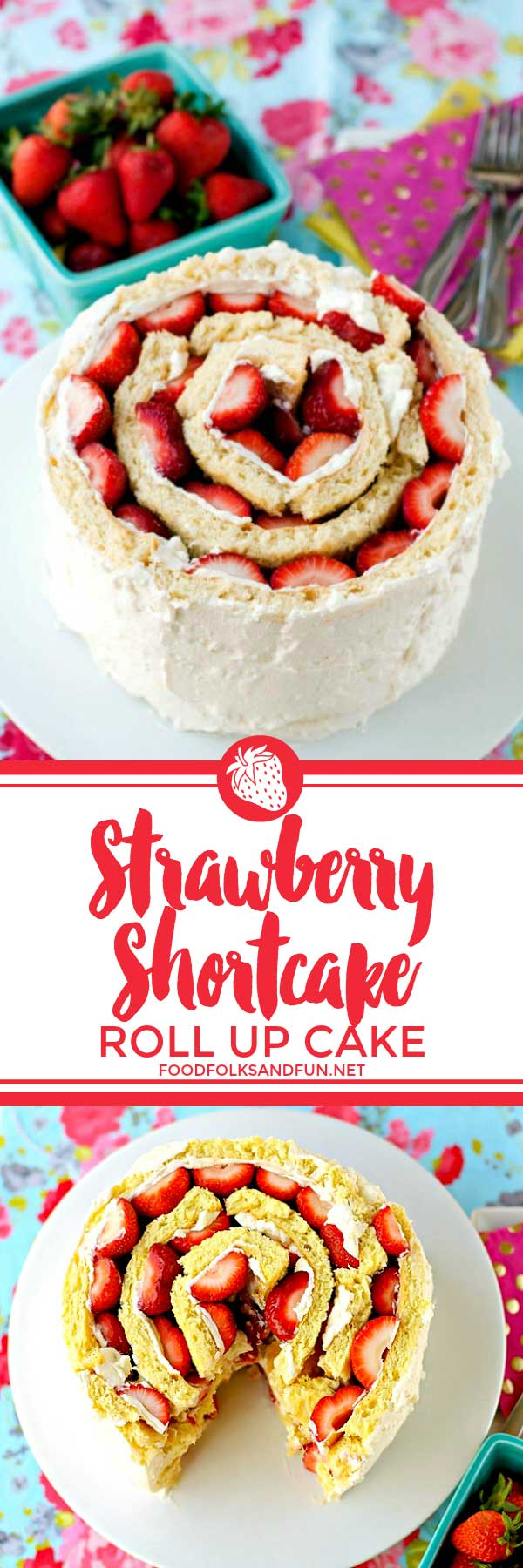 Picture collage of a whole strawberry shortcake roll up cake, and with a slice cut out of it.