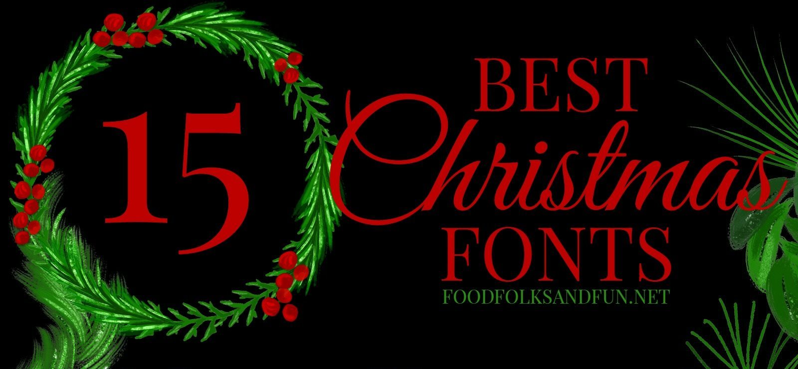 15 Best FREE Christmas Fonts • Food, Folks and Fun