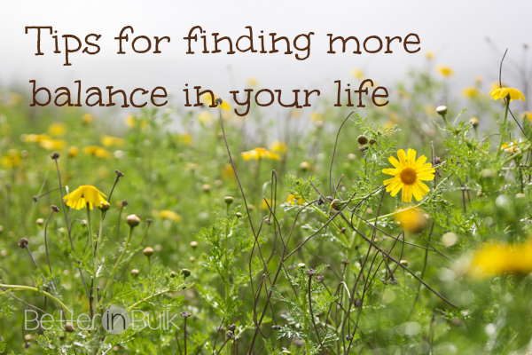 Tips for finding more balance in your life