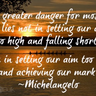 Sunday Inspiration: Setting Our Aim (Too High or Too Low?)