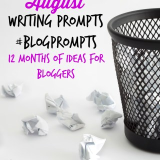 August Blog Prompts {12 Months of Writing Ideas} #BlogPrompts