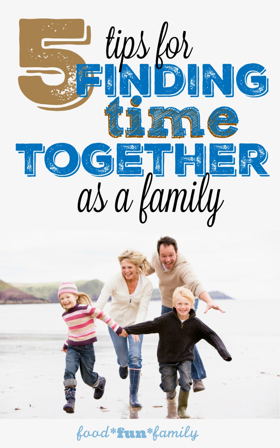 5 tips for finding time together as a family - because TIME makes all the difference in growing strong family relationships! via Food Fun Family