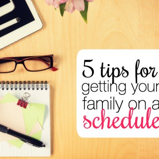 5 Tips for Getting Your Family on a Schedule