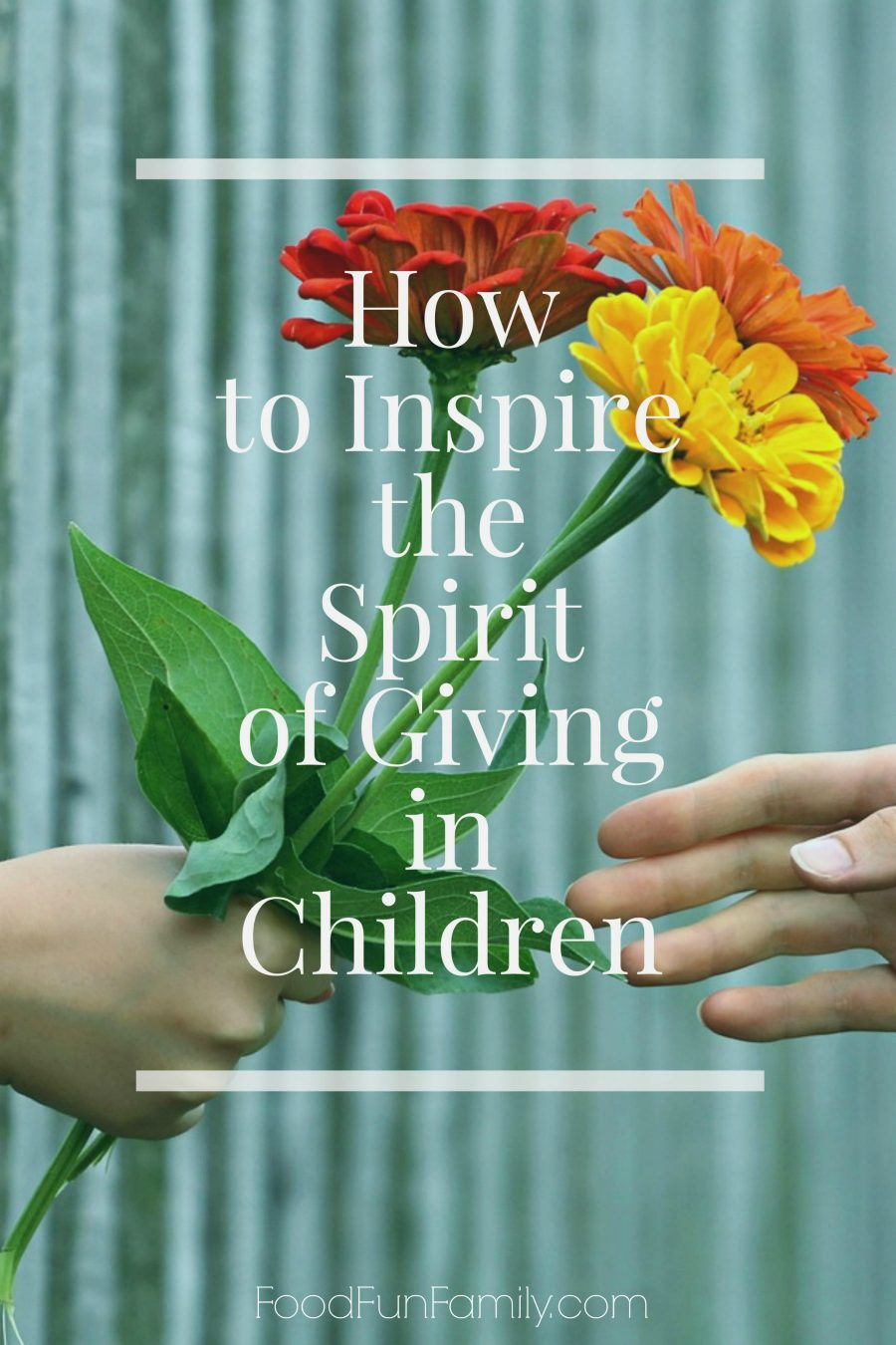 How to inspire the spirit of giving in children - during the holidays and throughout the year