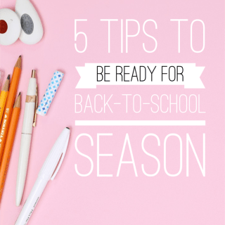 5 tips to be ready for back-t-school season