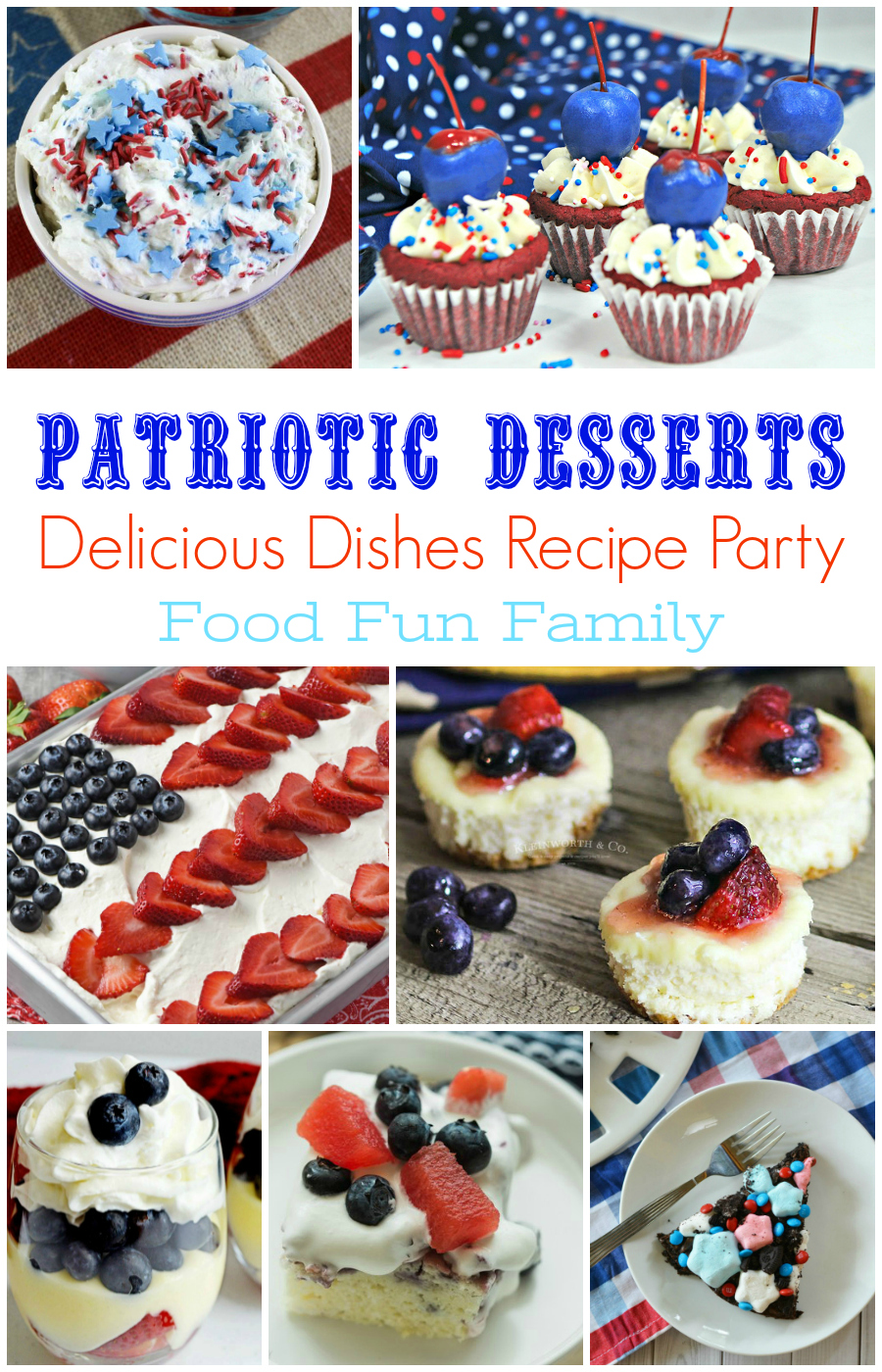 Patriotic Desserts - sweet treats in red, white, and blue! A Delicious Dishes Recipe Party with Food Fun Family