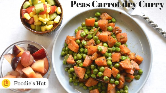 Peas Carrot dry Curry - recipe by Foodie's Hut