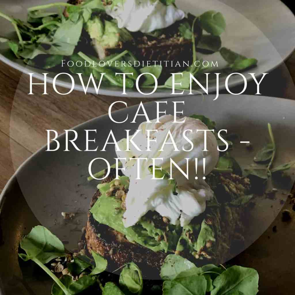 How to Eat Cafe Breakfasts AND Balance Your Weight!