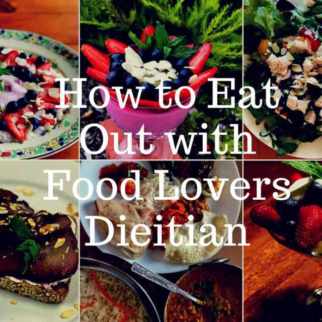 How to Eat Out with the Food Lovers Dietitian