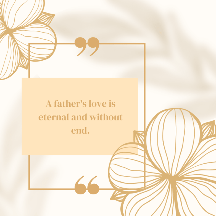 A father's love is eternal and without end.
