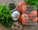 Spicy Raw Tomato Herb and Caper Sauce