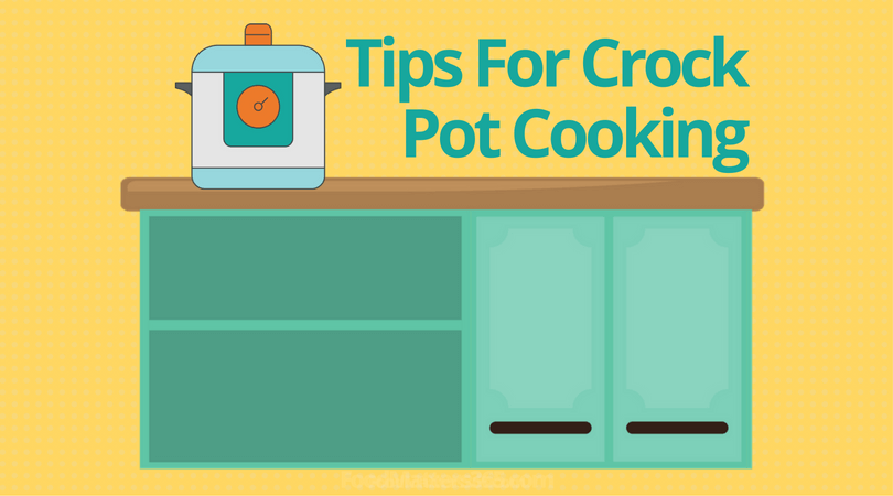 7 Tips For Crock Pot Cooking