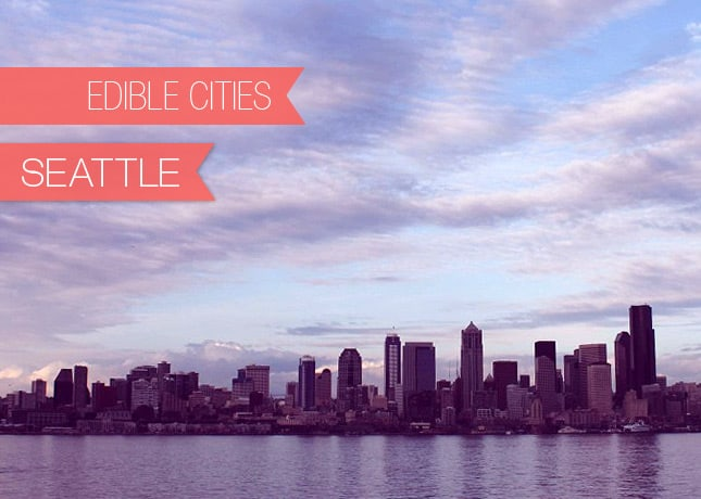 {Edible Cities} Seattle, with Kait from Yuppie Love