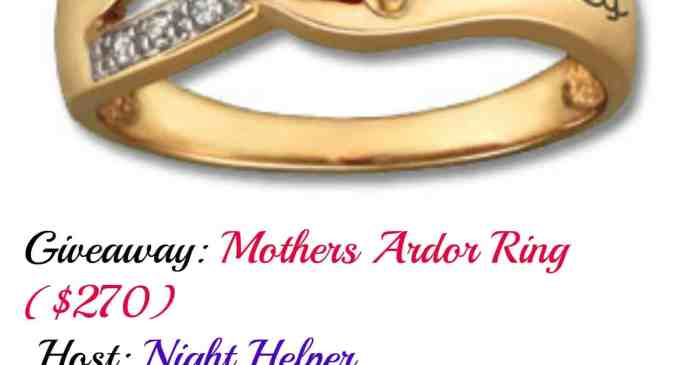 Mother's Ardor Ring Giveaway!!