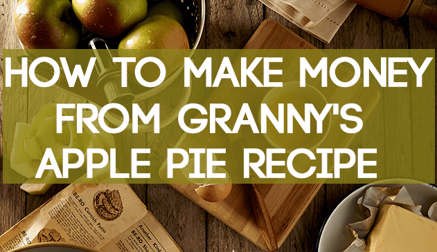 Can You Really Make a Business Out of Grandma's Apple Pie Recipe?