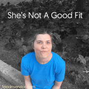 She's Not A Good Fit