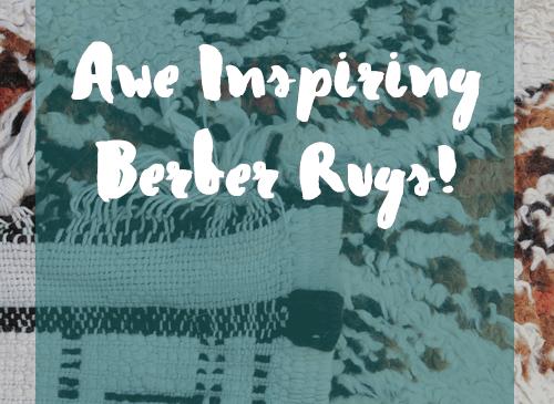Awe-Inspiring Berber Rugs
