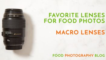 What lens should you use to shoot food? | Food Photography Blog