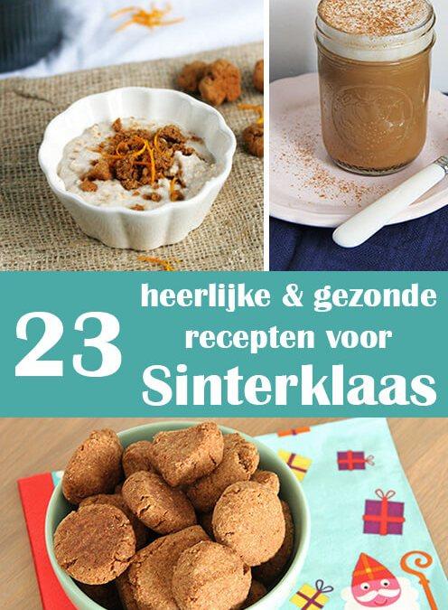 23 Heerlijke & gezonde recepten voor Sinterklaas