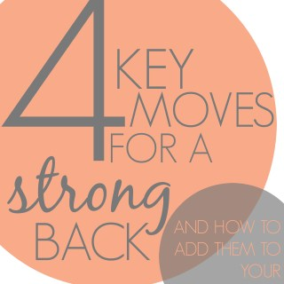 4 key workout moves for a strong back