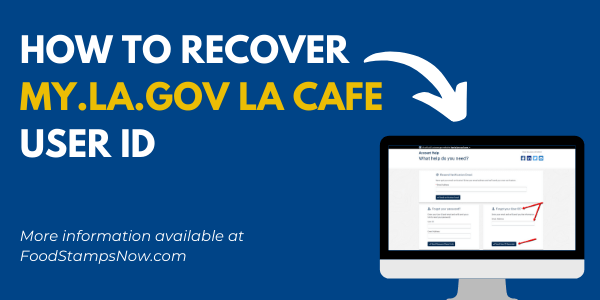 How to recover MY.LA.GOV LA CAFE User ID