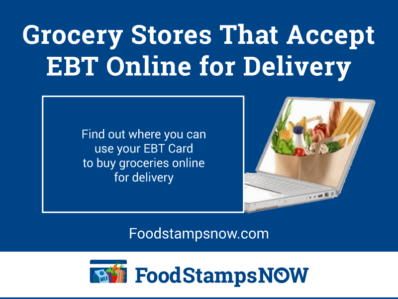 List of Grocery Stores That Accept EBT Online for Delivery ...