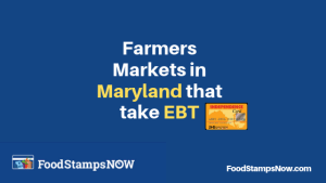 """Farmers Markets in Maryland that takes EBT"""