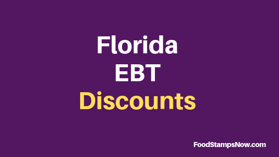 Florida EBT Discounts and Perks 2019 - Food Stamps Now