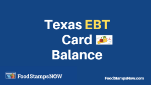 """""""Texas EBT Card Balance – Phone Number and Login"""""""