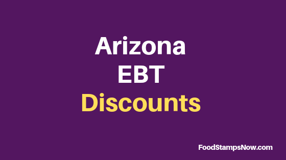 """Arizona EBT Discounts and Perks"""