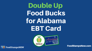 """Double Up Food Bucks for Alabama EBT Card"""