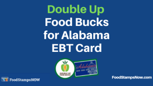 """Double Up Food Bucks for Alabama EBT Card"""