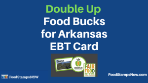 """Double Up Food Bucks for Arkansas EBT Card"""