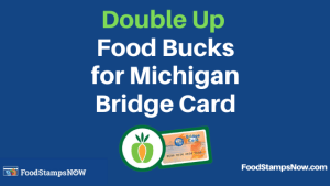 """Michigan Double Up Food Bucks Program"""