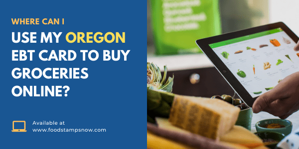Where Can I use my Oregon EBT Card to buy groceries online