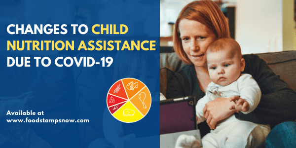 Child Nutrition Assistance changes for COVID-19