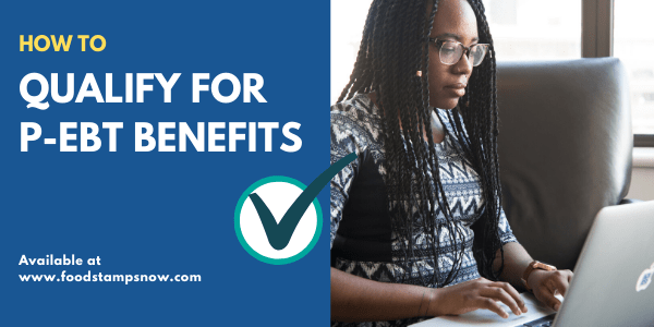 How to qualify for P-EBT Benefits