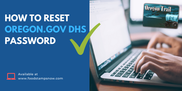 How to reset Oregon.gov DHS Password