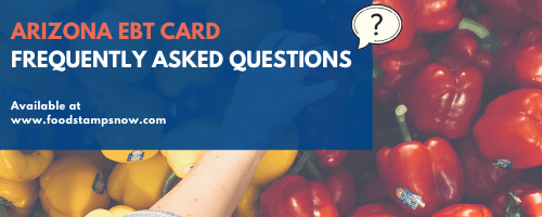 Arizona EBT Card FAQs