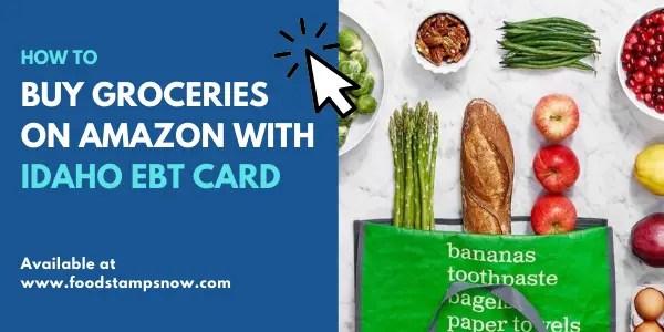 Buy Groceries on Amazon with Idaho EBT