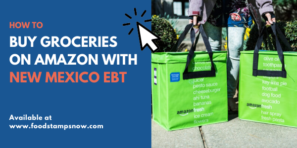 Buy Groceries on Amazon with New Mexico EBT