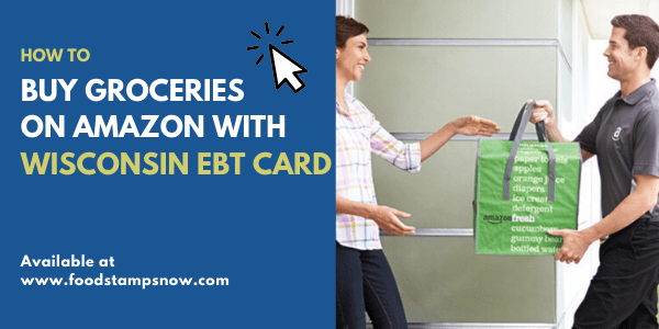 Buy Groceries on Amazon with Wisconsin EBT
