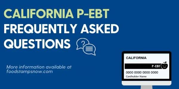 """California Pandemic EBT FAQs"""