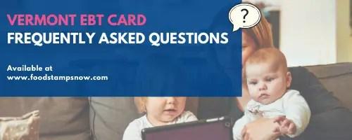 Vermont EBT Card FAQs