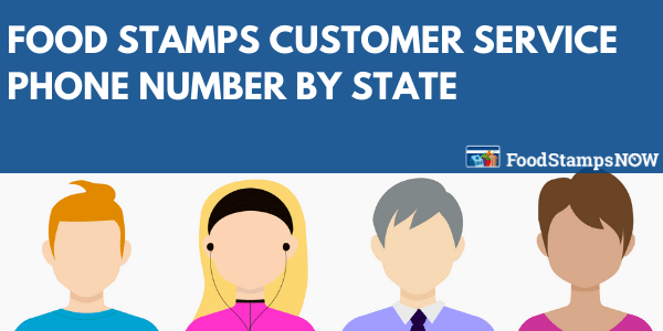 Food Stamps Customer Service Phone Number by State