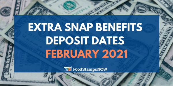 Extra SNAP Benefits Deposit Dates February 2021