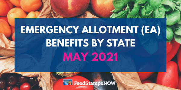 Emergency allotment (EA) benefits by state May 2021