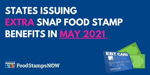 States issuing Extra SNAP Food Stamp Benefits in May 2021