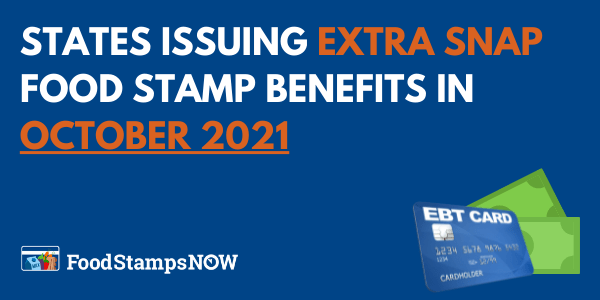 Extra SNAP Food Stamp Benefits in October 2021